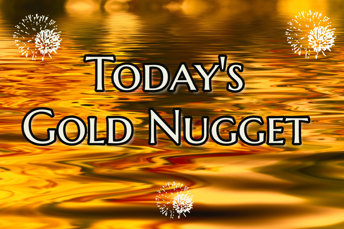 Today's Gold Nugget: WHAT ABOUT ME?