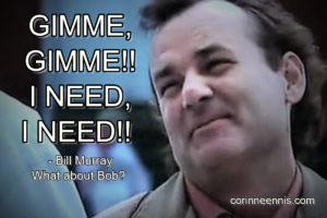 Gimme, Gimme!! I Need, I Need!!